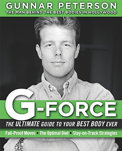 9780060738051: G-Force: The Ultimate Guide to Your Best Body Ever
