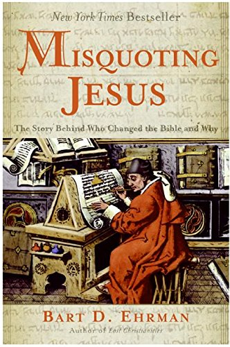 9780060738174: Misquoting Jesus: The Story Behind Who Changed the Bible and Why