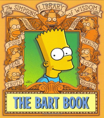 9780060738853: The Bart Book: The Simpsons Library of Wisdom
