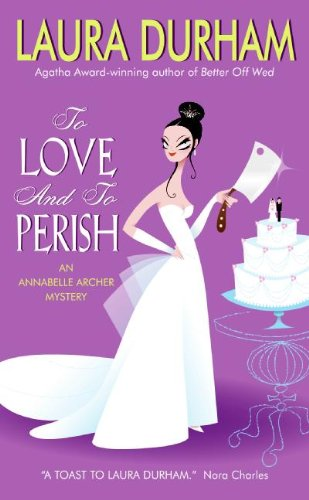9780060739089: To Love and to Perish: An Annabelle Archer Mystery (Annabelle Archer Mysteries)