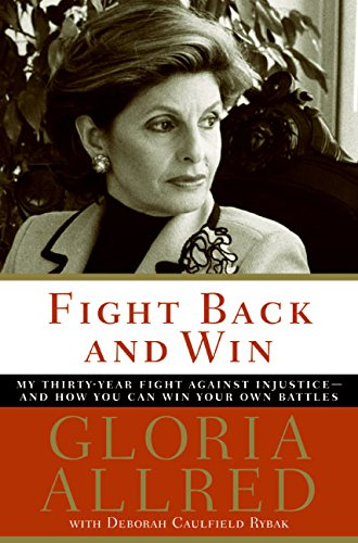 9780060739287: Fight Back and Win: My Thirty-year Fight Against Injustice--and How You Can Win Your Own Battles