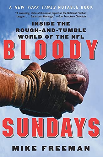 9780060739317: Bloody Sundays: Inside the Rough-and-Tumble World of the NFL