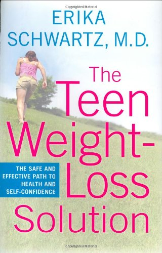 9780060739324: The Teen Weight-Loss Solution: The Safe and Effective Path to Health and Self-Confidence