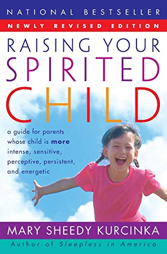 9780060739669: Raising Your Spirited Child: A Guide for Parents Whose Child Is More Intense, Sensitive, Perceptive, Persistent, and Energetic