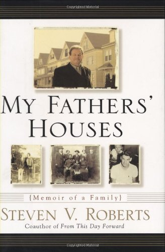 My Fathers' Houses: Roberts, Steven V.