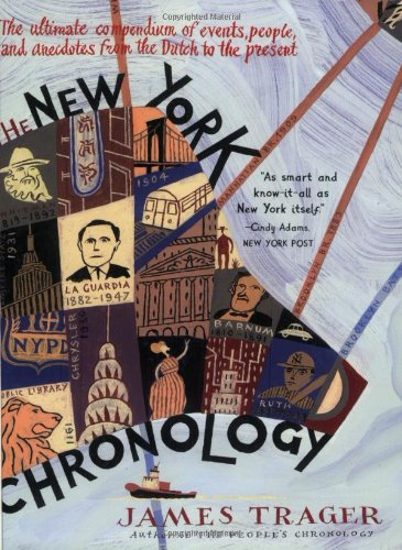 9780060740627: The New York Chronology: The Ultimate Compendium of Events, People, and Anecdotes from the Dutch to the Present