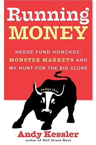 9780060740641: Running Money: Hedge Fund Honchos, Monster Markets and My Hunt for the Big Score