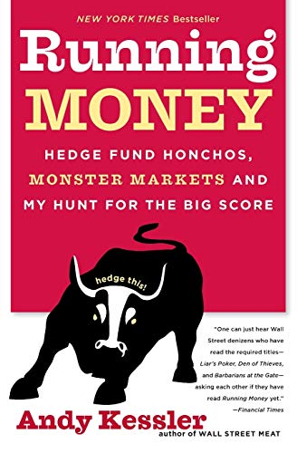 9780060740658: Running Money: Hedge Fund Honchos, Monster Markets and My Hunt for the Big Score