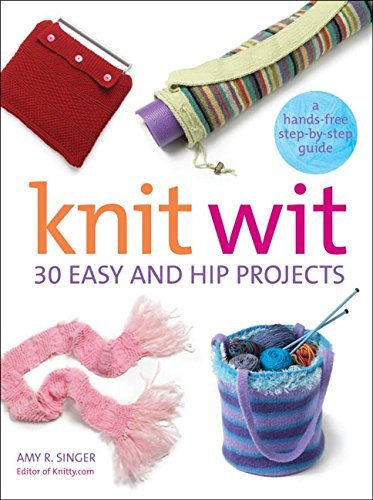 9780060740702: Knit Wit: 30 Easy and Hip Projects (Hands-Free Step-By-Step Guides)
