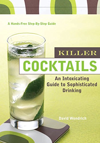 9780060740726: Killer Cocktails: An Intoxicating Guide To Sophisticated Drinking; A Hands-Free Step-By-Step Guide