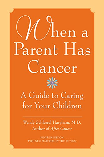 "9780060740818: When a Parent Has Cancer: A Guide to Caring for Your Children [With Companion Book ""Becky and the Worry Cup""]"