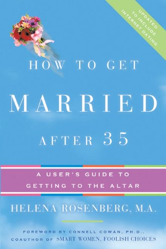 9780060740825: How to Get Married After 35 Revised Edition: A User's Guide to Getting to the Altar