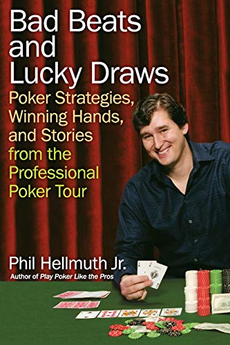 9780060740832: Bad Beats and Lucky Draws: Poker Strategies, Winning Hands, and Stories from the Professional Poker Tour