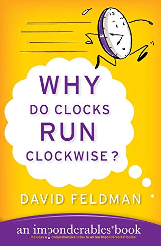 9780060740924: Why Do Clocks Run Clockwise? (Imponderables Books (Paperback))