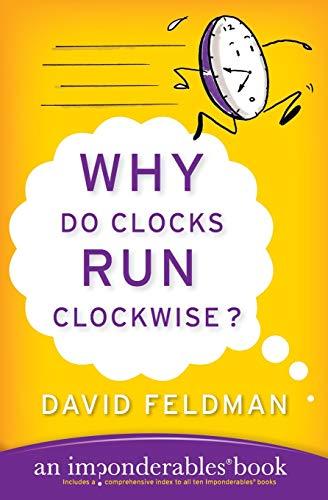 9780060740924: Why Do Clocks Run Clockwise? (Imponderables Books)