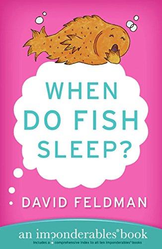 When Do Fish Sleep? (Imponderables Books): Feldman, David