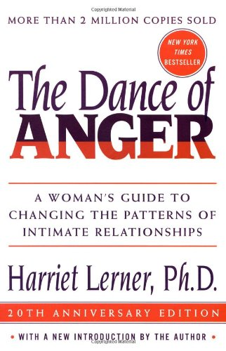 The Dance of Anger: A Woman's Guide to Changing the Patterns of Intimate Relationships Lerner, Harriet
