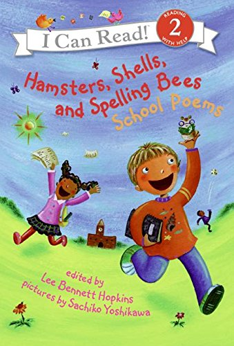 9780060741129: Hamsters, Shells, and Spelling Bees: School Poems (I Can Read! Reading with Help: Level 2)