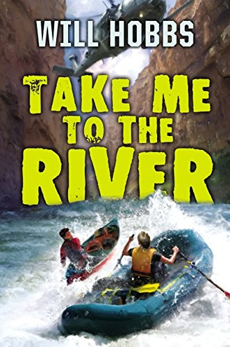 Take Me to the River (0060741457) by Will Hobbs