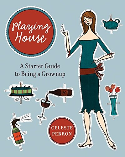 9780060741631: Playing House: A Starter Guide to Being a Grown-Up