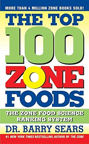 9780060741853: The Top 100 Zone Foods: The Zone Food Science Ranking System