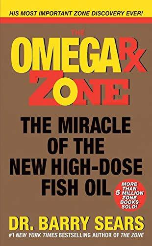 Omega Rx Zone: The Miracle of the New High-Dose Fish Oil (The Zone) (0060741864) by Barry Sears