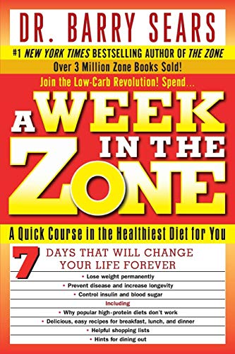 9780060741907: A Week in the Zone: A Quick Course in the Healthiest Diet for You