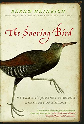 9780060742157: The Snoring Bird: My Family's Journey Through a Century of Biology