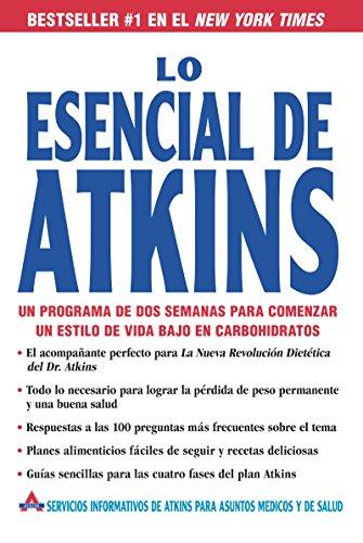 9780060742324: Lo Esencial de Atkins: Un programa de dos semanas para comenzar un estilo de vida bajo en carbohidratos (Spanish Edition)