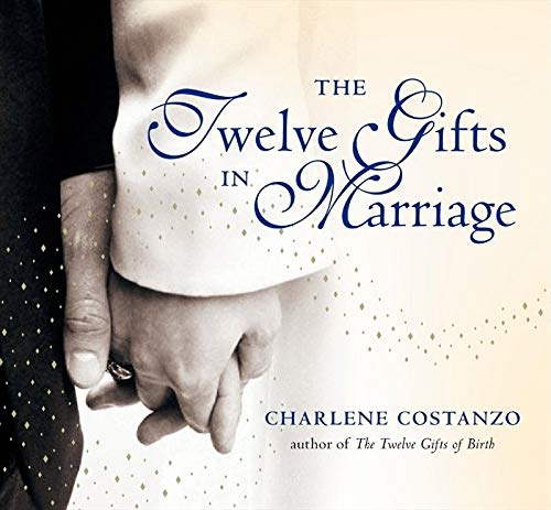 9780060742522: The Twelve Gifts in Marriage (Twelve Gifts Series)