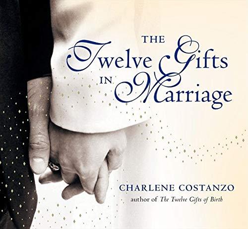 9780060742522: The Twelve Gifts in Marriage (Twelve Gifts Series)