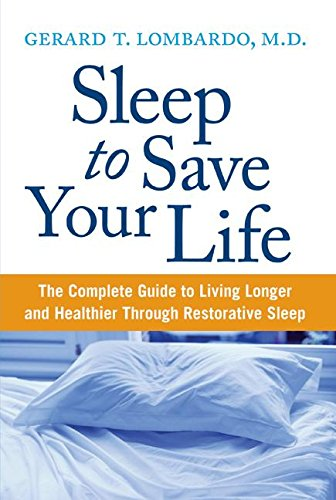 9780060742539: Sleep to Save Your Life: The Complete Guide to Living Longer and Healthier Through Restorative Sleep