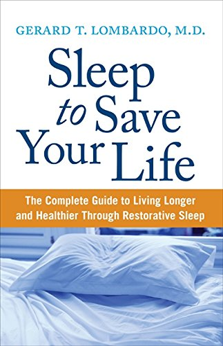9780060742546: Sleep to Save Your Life: The Complete Guide to Living Longer and Healthier Through Restorative Sleep