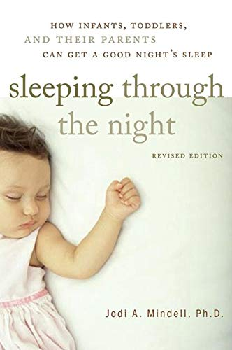 9780060742560: Sleeping Through the Night, Revised Edition: How Infants, Toddlers, and Their Parents Can Get a Good Night's Sleep