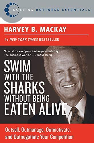 9780060742812: Swim with the Sharks Without Being Eaten Alive: Outsell, Outmanage, Outmotivate, and Outnegotiate Your Competition (Collins Business Essentials)