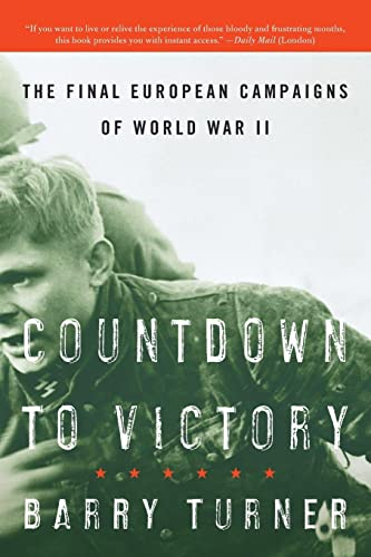 9780060742829: Countdown to Victory: The Final European Campaigns of World War II