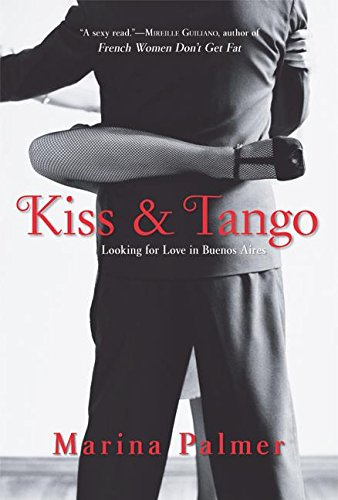 9780060742928: Kiss and Tango: Looking for Love in Buenos Aires