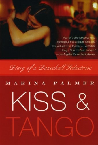 9780060742973: Kiss and Tango: Diary of a Dancehall Seductress