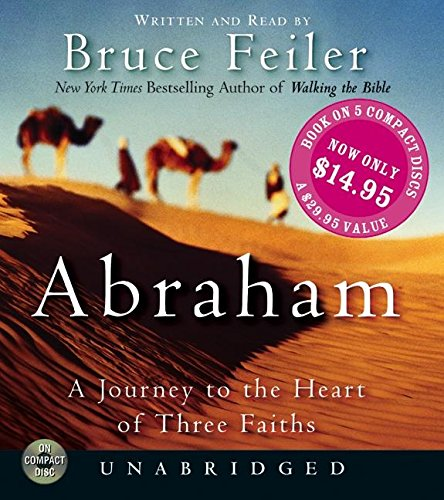 9780060743413: Abraham: A Journey to the Heart of Three Faiths