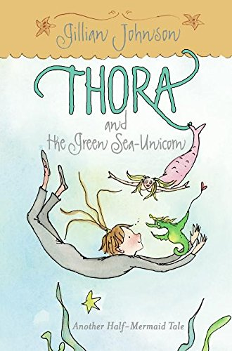 9780060743819: Thora and the Green Sea-Unicorn: Another Half-Mermaid Tale