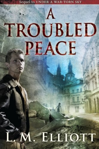 9780060744298: A Troubled Peace (Under A War-Torn Sky)