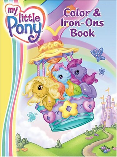 9780060744410: My Little Pony Color and Iron-Ons Book with Other (My Little Pony (Harper Paperback))