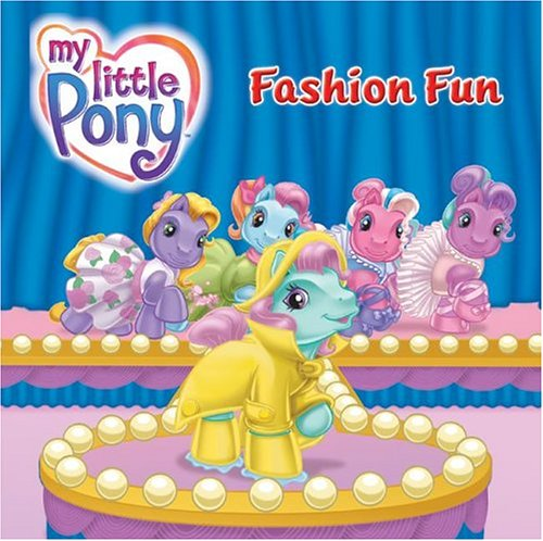 9780060744434: Fashion Fun (My Little Pony)