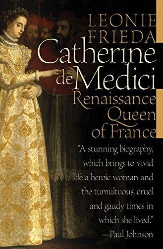 9780060744922: Catherine De Medici: Renaissance Queen Of France