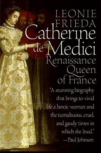 9780060744939: Catherine de Medici: Renaissance Queen of France