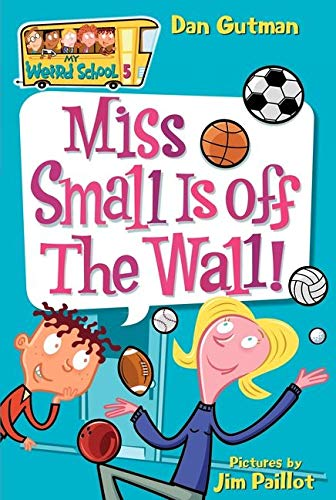 9780060745189: My Weird School #5: Miss Small Is off the Wall!
