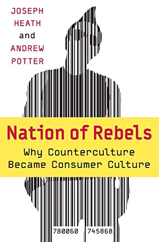 9780060745868: Nation of Rebels: Why Counterculture Became Consumer Culture