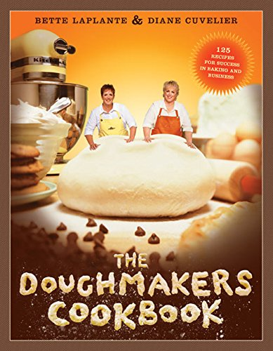 9780060745967: The Doughmakers Cookbook: 125 Recipes for Success in Baking and Business