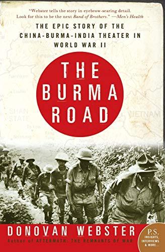 9780060746384: The Burma Road: The Epic Story of the China-Burma-India Theater in World War II