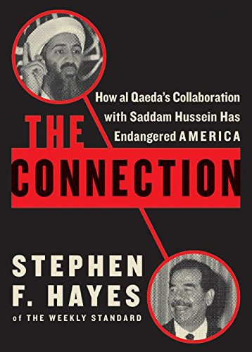 9780060746735: The Connection: How Al Qaeda's Collaboration with Saddam Hussein Has Endangered America